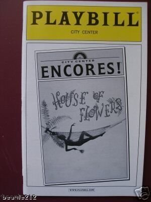 Flowers Starring - Playbill from Harold Arlen's House of Flowers Presented by Encores series at City Center starring Tonya Pinkins , Armelia McQueen, Maurice Hines, Roscoe Lee Brown, Nikki M. James Brandon Victor Dixon,