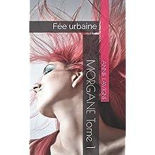 Morgane Tome 1: Fée urbaine