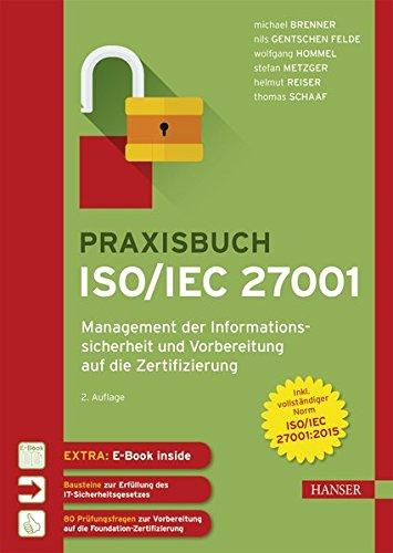 Praxisbuch ISO/IEC 27001: Management der Informationssicherheit und Vorbereitung auf die Zertifizierung. Zur Norm ISO/IEC 27001:2015