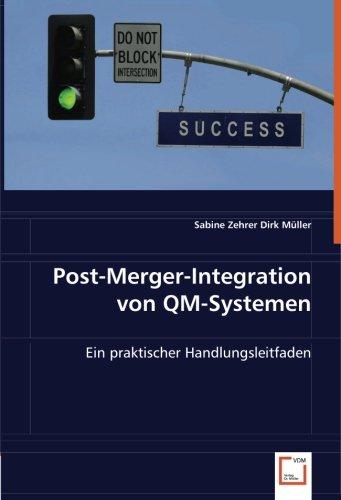 Download Post-Merger-Integration von QM-Systemen: Ein praktischer Handlungsleitfaden (German Edition) PDF
