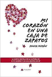 Mi corazon en una caja de zapatos: Amazon.es: Mirón, Sonia: Libros
