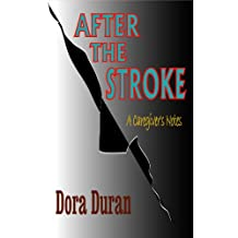 After the Stroke: A Caregiver's Notes
