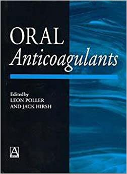 Oral Anticoagulants (Hodder Arnold Publication)