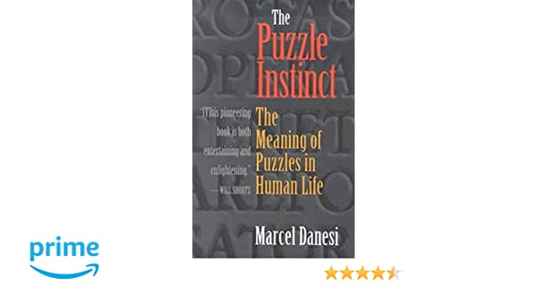 The puzzle instinct the meaning of puzzles in human life marcel the puzzle instinct the meaning of puzzles in human life marcel danesi 9780253217080 amazon books sciox Choice Image