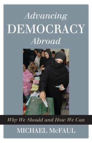 Advancing Democracy Abroad: Why We Should and How We Can (Hoover Studies in Politics, Economics, and Society)