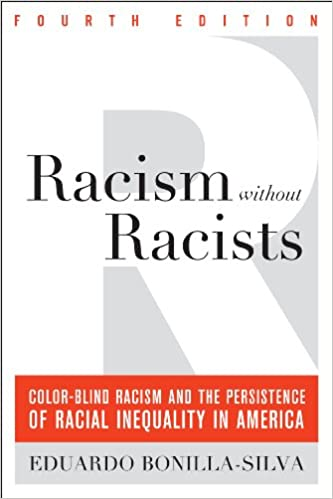 Racism Without Racists Color Blind And The Persistence Of Racial Inequality In America 4th Edition