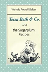 Tessa Beth & Co. and the Sugarplum Recipes (Volume 1) Paperback