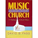 Music and the Church, Pass, David B., 0805468145