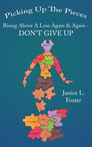 Picking Up The Pieces: Rising Above A Loss Again & Again - DON'T GIVE UP