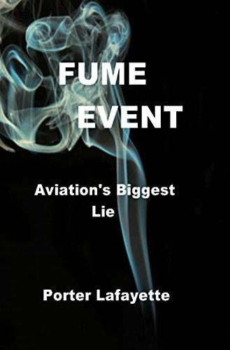 Flight Times: FUME EVENT    Aviation's Biggest Lie