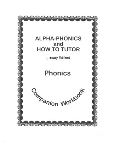 Alpha-Phonics and How To Tutor Phonics Companion Workbook > (library edit.): Library Edition