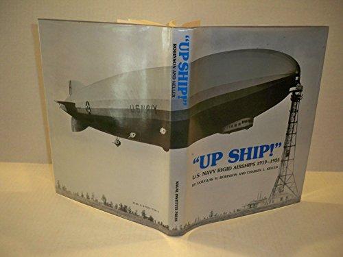 (Up Ship!: A History of the U.S. Navy's Rigid Airships)
