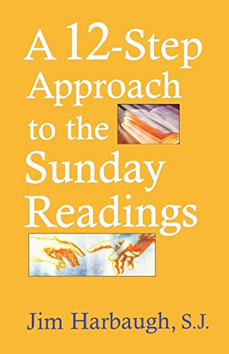 1580511287 - Jim Harbaugh S.J.: A 12-Step Approach to the Sunday Readings - Book