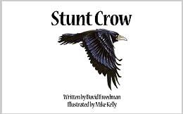 Stunt Crow: Adventures in Nature (English Edition) por [Freedman, David]