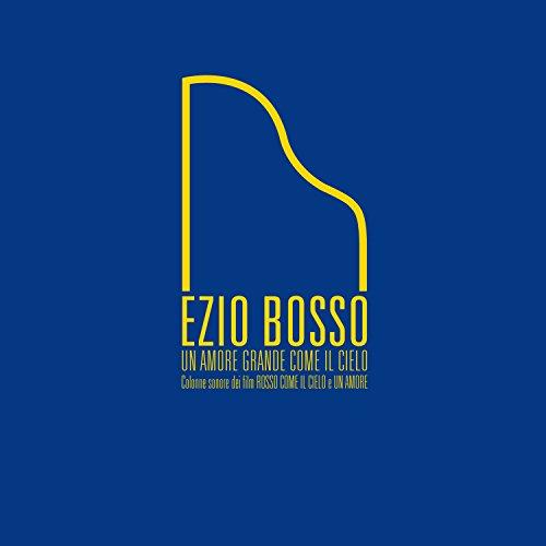 Ezio Bosso - Ezio Bosso Un Amore Grande Come Il Cielo
