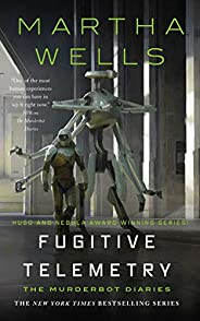 Fugitive Telemetry (The Murderbot Diaries, 6)