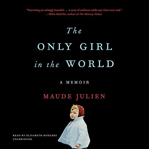 The Only Girl in the World: A Memoir - Library Edition by Blackstone Pub