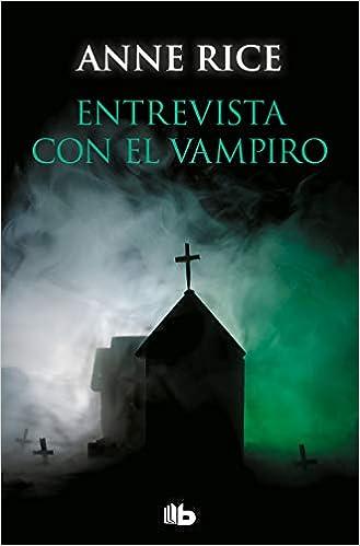 Entrevista con el vampiro - Anne Rice