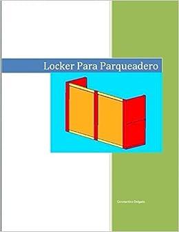 Locker Para Parqueaderos (Spanish Edition) (Spanish) Paperback – April 1, 2018