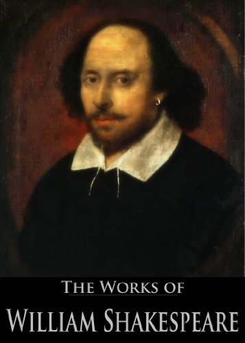 The Complete Works of William Shakespeare (37 plays, 160 sonnets and 5 Poetry Books With Active Table of Contents) by [Shakespeare, William]