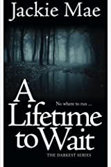 A Lifetime To Wait THE DARKEST SERIES (Volume 2) Paperback