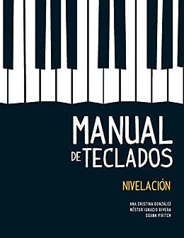 Manual de teclados: Nivelación (Spanish Edition) by [González, Ana Cristina,