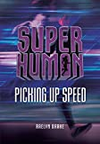 Picking Up Speed (Superhuman)