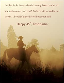 Book Happy 45th, little darlin?: XL Greeting Card for Loved Onebeautiful Color Interior: 45th Birthday Card in all Departments: 45th Birthday Card in Office Supplies : Cowboy Poetry in All Departments