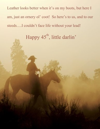 Happy 45th, little darlin?: XL Greeting Card for Loved Onebeautiful Color Interior; 45th Birthday Card in all Departments; 45th Birthday Card in Office Supplies ; Cowboy Poetry in All Departments