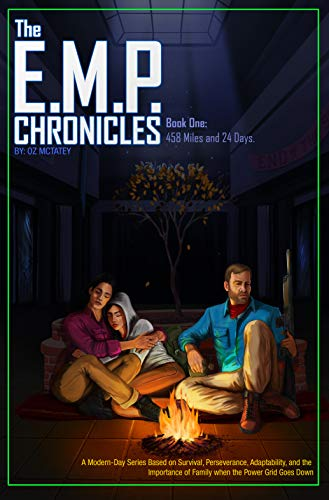 The E.M.P. Chronicles: Book 1: 458 Miles and 24 Days by [McTatey, Oz]