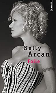 Folle, Arcan, Nelly