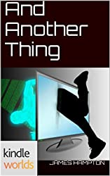 The World of Kurt Vonnegut: And Another Thing (Kindle Worlds Novella)