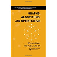 Graphs, Algorithms, and Optimization (Discrete Mathematics and Its Applications)