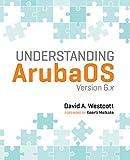 Read Understanding ArubaOS: Version 6.x Reader