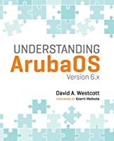 Understanding ArubaOS: Version 6.x Front Cover