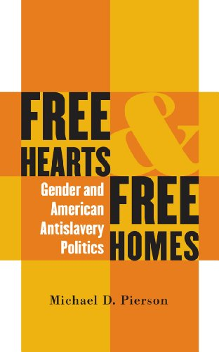 Free Hearts and Free Homes: Gender and American Antislavery Politics