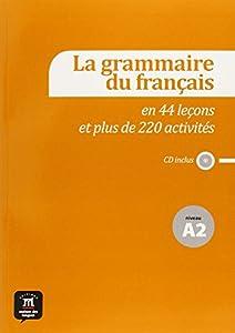 """Afficher """"La grammaire du français en 44 leçons et 220 activités"""""""