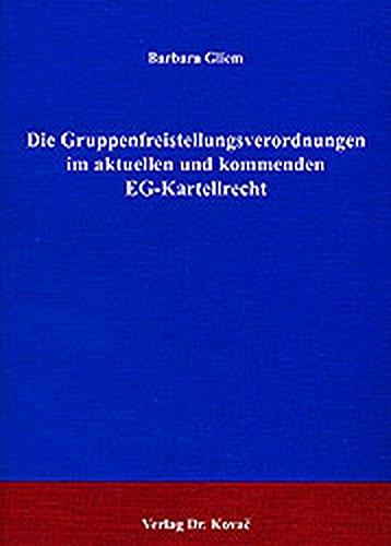 Die Gruppenfreistellungsverordnungen im aktuellen und kommenden EG-Kartellrecht pdf