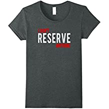 I Don't Reserve Anything T-Shirt