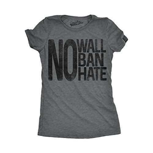 Womens No Wall No Ban No Hate Funny United States America Immigrant T Shirt (Grey) - Ban Re