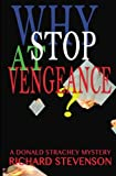 Why Stop at Vengeance? (A Donald Strachey Mystery) (Volume 14)