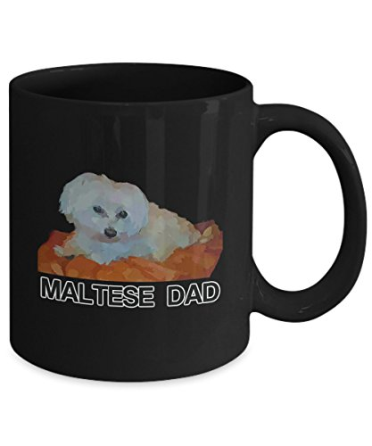 Fathers Day Gift For Maltese Dog Dads - Painted Maltese Dog Father Coffee Tea Mugs - Black Tea Mug with Quote