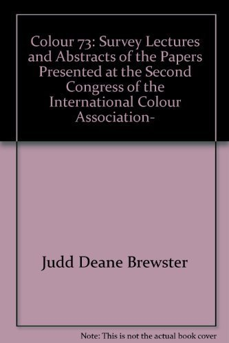 Colour 73;: Survey lectures and abstracts of the papers presented at the second Congress of the International Colour Association, University of York, 2-6 July 1973