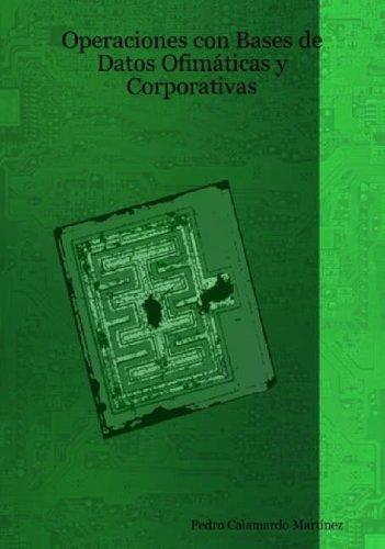 Download Operaciones Con Bases de Datos Ofimticas y Corporativas (Spanish Edition) PDF