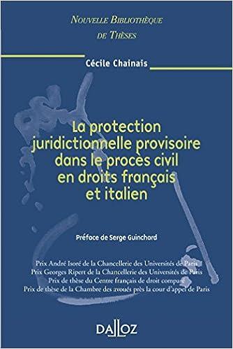 Livres La protection juridictionnelle provisoire dans le procès civil en droits français et italien Vol 61: Vol 61 - Nouvelle Bibliothèque de Thèses pdf, epub