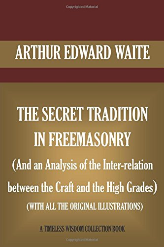 The Secret Tradition in Freemasonry (Timeless Wisdom Collection)