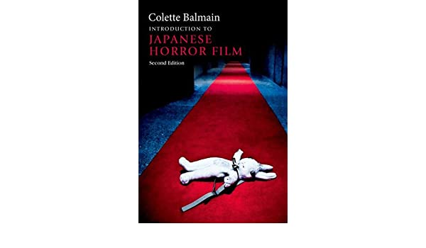 Introduction To Japanese Horror Film 9780748683932 Amazon Books