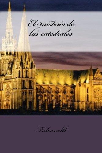 El misterio de las catedrales (Spanish Edition) [Fulcanelli] (Tapa Blanda)