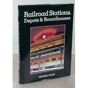 Railroad Stations Depots & Roundhouses
