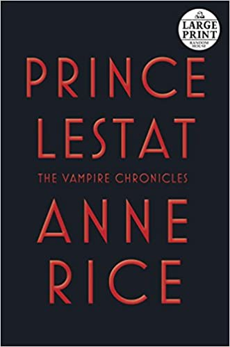 Large Print: Prince Lestat: The Vampire Chroincles (Vampire Chronicles)